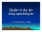 Bài giảng Quản lí dự án công nghệ thông tin: Bài 8 - Ngô Trung Việt, Phạm Ngọc Khôi
