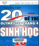 tuyển tập 20 năm đề thi olympic 30 tháng 4 sinh học 10: phần 2