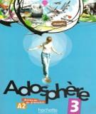 Giáo trình tiếng Pháp Adosphère 3: Phần 1