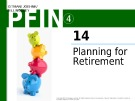 Lecture Personal finance - Chapter 14: Planning for retirement