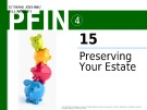 Lecture Personal finance - Chapter 15: Preserving your estate