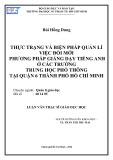 Luận văn Thạc sĩ Giáo dục học: Thực trạng và biện pháp quản lí việc đổi mới phương pháp giảng dạy tiếng Anh ở các trường trung học phổ thông tại quận 6 thành phố Hồ Chí Minh