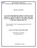Luận văn Thạc sĩ Giáo dục học: Vận dụng hệ phương pháp vấn đáp - đàm thoại và gợi tìm trong dạy học truyện ngắn Vợ chồng A Phủ và Vợ nhặt ở lớp 12 (chương trình Chuẩn)