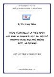 Luận văn Thạc sĩ Giáo dục học: Thực trạng quản lý việc xử lý học sinh vi phạm kỷ luật tại một số trường trung học phổ thông ở TP. Hồ Chí Minh