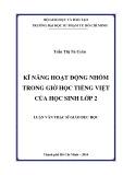 Luận văn Thạc sĩ Giáo dục học: Kĩ năng hoạt động nhóm trong giờ học Tiếng Việt của học sinh lớp 2