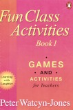 fun class activities book 1: games and activities for teachers