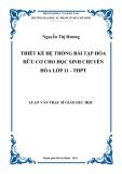 Luận văn Thạc sĩ Giáo dục học: Thiết kế hệ thống bài tập Hóa hữu cơ cho học sinh chuyên hóa lớp 11 - THPT