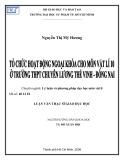 Luận văn Thạc sĩ Giáo dục học: Tổ chức hoạt động ngoại khóa cho môn Vật lí 10 ở Trường THPT chuyên Lương Thế Vinh - Đồng Nai