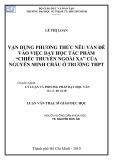 """Luận văn Thạc sĩ Giáo dục học: Vận dụng phương thức nêu vấn đề vào việc dạy học tác phẩm """"Chiếc thuyền ngoài xa"""" của Nguyễn Minh Châu ở trường THPT"""