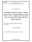 Luận văn Thạc sĩ: Mô phỏng Monte Carlo và kiểm chứng thực nghiệm phép đo chiều dày vật liệu đối với hệ chuyên dụng MYO-101