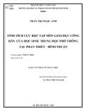 Luận văn Thạc sĩ Tâm lý học: Tính tích cực học tập môn Giáo dục công dân của học sinh trung học phổ thông tại Phan Thiết – Bình Thuận