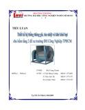 Tiểu luận: Thiết kế hệ thống thông gió, tản nhiệt và khử khói bụi cho hầm tầng 2 để xe trường ĐH Công nghiệp TPHCM