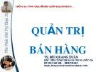 Bài giảng môn Quản trị bán hàng: Chương 3 - TS. Bùi Quang Xuân