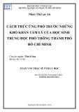 Luận văn Thạc sĩ Tâm lý học: Cách thức ứng phó trước những khó khăn tâm lý của học sinh trung học phổ thông thành phố Hồ Chí Minh