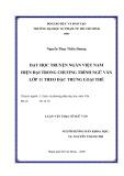 Luận văn Thạc sĩ Ngữ văn: Dạy học truyện ngắn Việt Nam hiện đại trong chương trình Ngữ văn lớp 11 theo đặc trưng loại thể