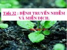Bài giảng Tiết 32: Bệnh truyền nhiễm và miễn dịch