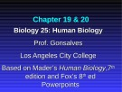 Lecture Biology 25 (Human Biology): Chapter 19, 20 - Prof. Gonsalves