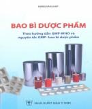 Ebook Bao bì dược phẩm Theo hướng dẫn GMP-WHO và nguyên tắc GMP-bao bì dược phẩm: Phần 1