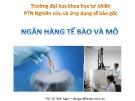 Bài giảng Ngân hàng tế bào mô và mô