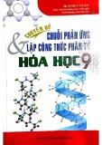 Ebook Chuyên đề chuỗi phản ứng & lập công thức phân tử Hóa Học 9