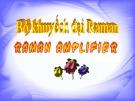 Bài thuyết trình Bộ khuếch đại Raman