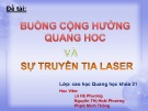 Bài thuyết trình: Buồng cộng hưởng quang học và sự truyền tia laser