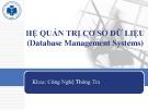 Bài giảng Hệ quản trị cơ sở dữ liệu: Chương 1 - ĐH Công nghiệp Thực phẩm