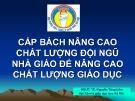 Bài thuyết trình: Cấp bách nâng cao chất lượng đội ngũ nhà giáo để nâng cao chất lượng giáo dục - TS. Nguyễn Tùng Lâm