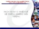Bài giảng Phân tích và thiết kế hệ thống hướng đối tượng - ĐH Công nghiệp TP.HCM
