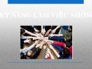Bài giảng Kỹ năng làm việc nhóm - Trịnh Thị Kim Chi
