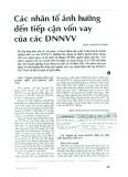 Các nhân tố ảnh hưởng đến tiếp cận vốn vay của các DNNVV