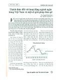Thách thức đối với hoạt động ngành Ngân hàng Việt Nam và một số giải pháp tháo gỡ