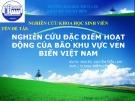 Bài thuyết trình: Nghiên cứu đặc điểm hoạt động của bão khu vực ven biển Việt Nam