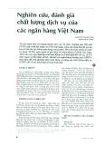 Nghiên cứu, đánh giá chất lượng dịch vụ của các ngân hàng Việt Nam