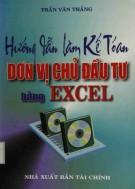 Ebook Hướng dẫn làm kế toán đơn vị chủ đầu tư bằng Excel: Phần 1