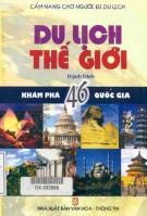 sổ tay du lịch thế giới - hành trình khám phá 46 quốc gia: phần 1