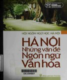 Ebook Hà Nội - Những vấn đề ngôn ngữ văn hóa: Phần 1
