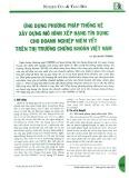 Ứng dụng phương pháp thống kê xây dựng mô hình xếp hạng tín dụng cho doanh nghiệp niêm yết trên thị trường chứng khoán Việt Nam