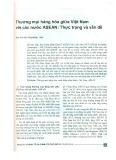 Thương mại hàng hóa giữa Việt Nam với các nước ASEAN: Thực trạng và vấn đề