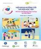 Kỷ yếu hội nghị Hướng tới Xã hội học tập: Hỗ trợ chất lượng dạy và học tại Việt Nam