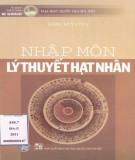 Ebook Nhập môn lý thuyết hạt nhân: Phần 1