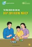 Tài liệu dành cho cha mẹ: Giúp con hướng nghiệp