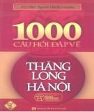 Ebook 1000 câu hỏi - Đáp về Thăng Long - Hà Nội (Tập 2): Phần 1