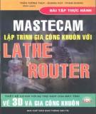Bài tập thực hành với MasterCam - Lập trình gia công khuôn với Lathe & Router: Phần 1