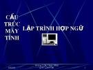 Bài giảng Cấu trúc máy tính và lập trình hợp ngữ - Chương 1: Tổ chức tổng quát của hệ thống máy tính