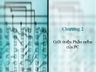 Bài giảng Cấu trúc máy tính - Chương 2: Giới thiệu phần mềm của PC