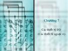 Bài giảng Cấu trúc máy tính - Chương 7: Các thiết bị I/O (Các thiết bị ngoại vi)