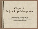 Lecture Information technology project management - Chapter 4: Project scope management