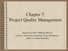 Lecture Information technology project management - Chapter 7: Project quality management
