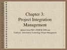Lecture Information technology project management - Chapter 3: Project integration management